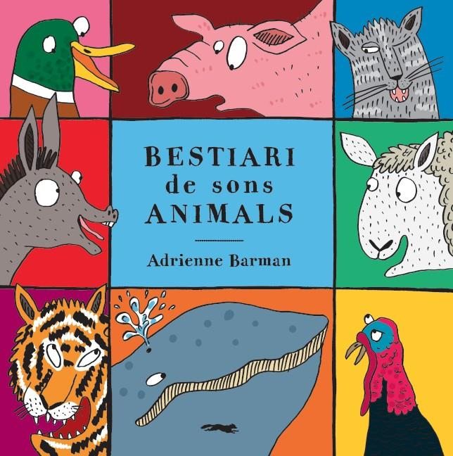 BESTIARI DE SONS ANIMALS | 9788494990434 | BARMAN, ADRIANNE