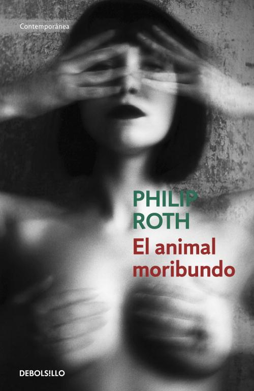 ANIMAL MORIBUNDO, EL | 9788490323649 | ROTH, PHILIP