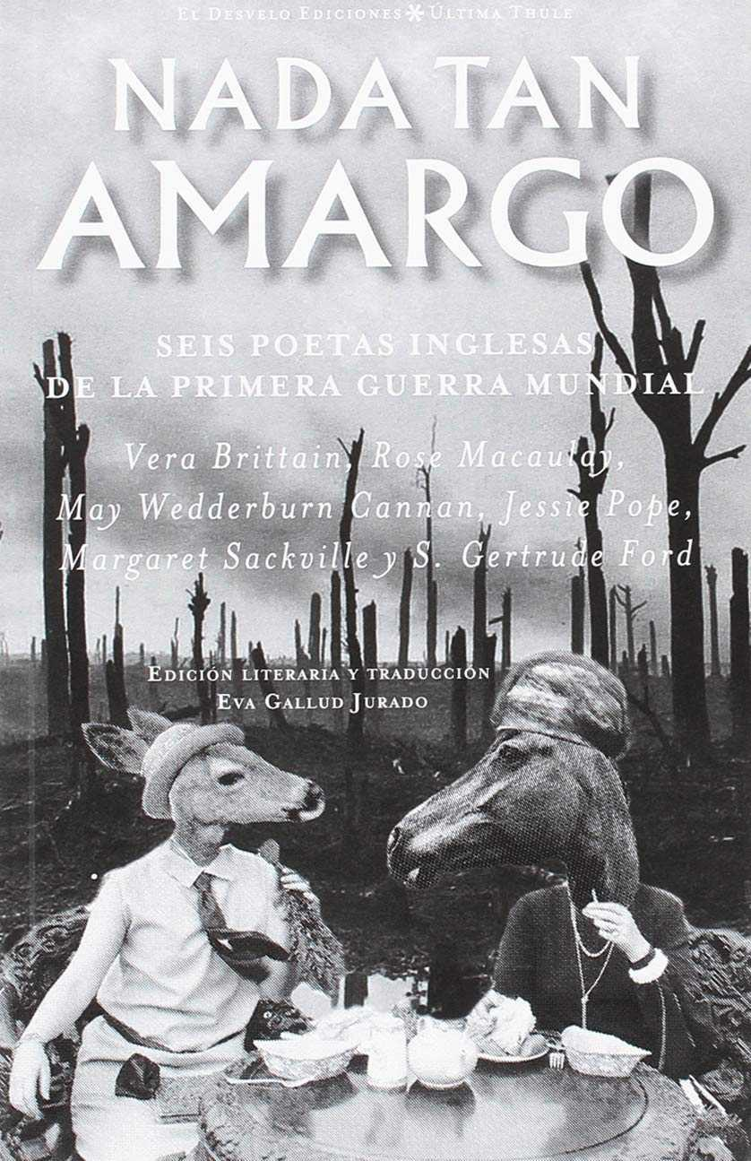 NADA TAN AMARGO | 9788494870729 | BRITTAIN, VERA/MACAULAY, ROSE/FORD, GERTRUDE/POPE, JESSIE/SACKVILLE, MARGARET/WEDDERBURN CANNAN, MAY