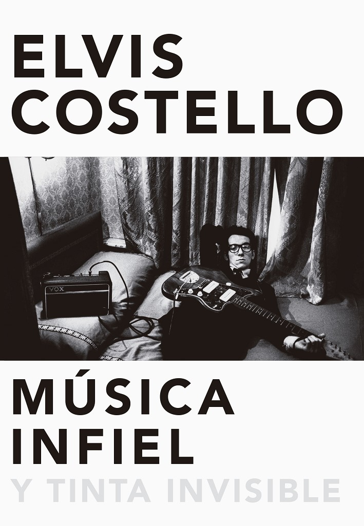 MÚSICA INFIEL Y TINTA INVISIBLE | 9788416420629 | COSTELLO, ELVIS